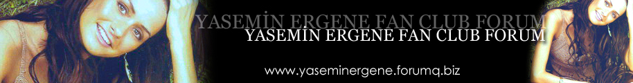 Yasemin Ergene Fan Club Forum